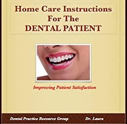 Home Care Instructions For The Dental Patient (Dental