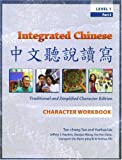 Integrated Chinese: Level 1, Part 2 Character Workbook (Traditional & Simplified Character) by Tao-chung Yao (2004-10-01)