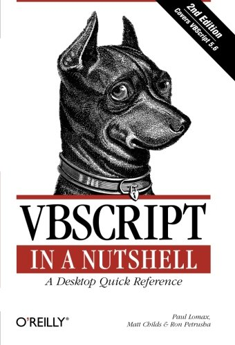 VBScript in a Nutshell: A Desktop Quick Reference
