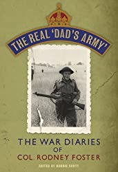 The Real 'Dad's Army': The War Diaries of Col. Rodney Foster