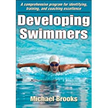 Developing Swimmers by Michael Brooks (2011-05-06)