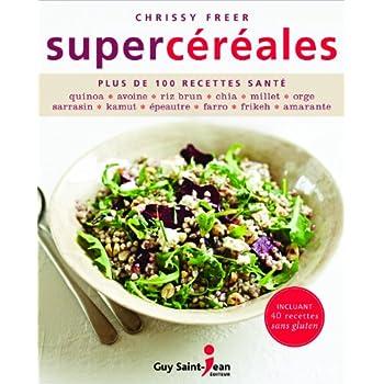Supercéréales : Plus de 100 recettes santé