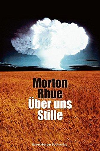 Buchseite und Rezensionen zu 'Über uns Stille (Ravensburger Taschenbücher)' von Morton Rhue