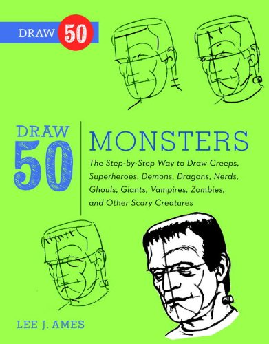 Draw 50 Monsters: The Step-by-Step Way to Draw Creeps, Superheroes, Demons, Dragons, Nerds, Ghouls, Giants, Vampires, Zombies, and Other Scary Creatures (English Edition)
