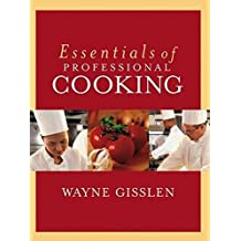 Essentials of Professional Cooking by Wayne Gisslen (2003-04-21)