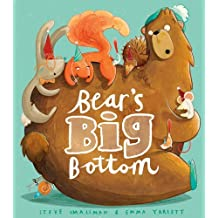 Bear's Big Bottom by Steve Smallman (2013-07-01)