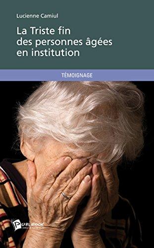 Livres gratuits La Triste fin des personnes âgées en institution pdf