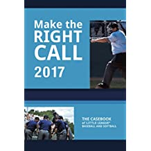 Make The Right Call: The Casebook of Little League Baseball and Softball (English Edition)
