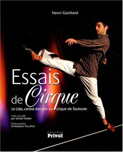 Essais de cirque : Le Lido, centre des arts du cirque de Toulouse par Henri Guichard