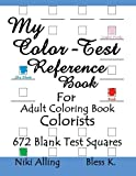My Color-Test Reference Book: For Adult Coloring Book Colorists by Niki Alling (2016-02-08)