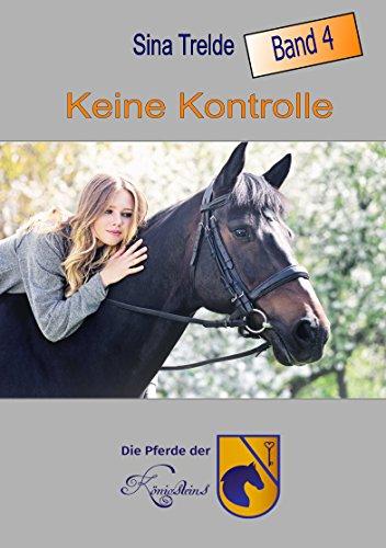 Keine Kontrolle: Die Pferde der Königsteins Band 4 von [Trelde, Sina]