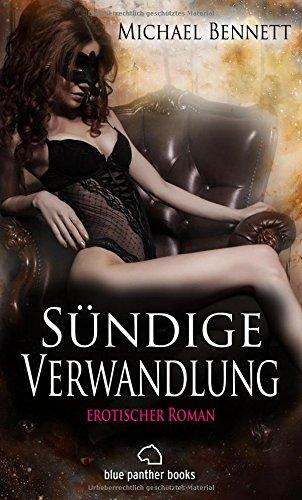 Ffm-erotische Romane (Sündige Verwandlung   Erotischer Roman (BDSM, Fetisch, Kopfkino, Squirting, Swinger) Im Sog von Lust und Leidenschaft)