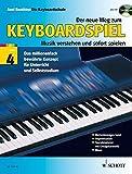 Der neue Weg zum Keyboardspiel: Die Keyboardschule für alle einmanualigen Modelle mit Begleitautomatik und Rhythmusgerät, für den Einstieg ins ... 4. Keyboard (einmanualig). Ausgabe mit CD.
