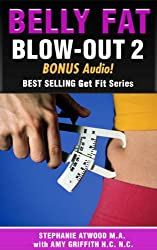 Belly Fat: Blowout Part 2 Guide to Losing Stubborn Belly Fat with Healthy Eating: Fat Belly Guide to Eating Real Food and Reducing Fat. No Diet (Belly Fat Live Fit) (English Edition)