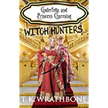 Cinderfella and Princess Charming: Witch Hunters (English Edition)