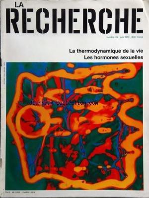 RECHERCHE (LA) [No 24] du 01/06/1972 - la thermodynamique de la vie - les hormones sexuelles par Collectif