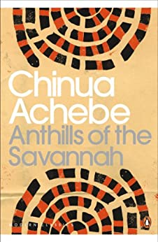 Anthills of the Savannah (Penguin Modern Classics) by [Achebe, Chinua]