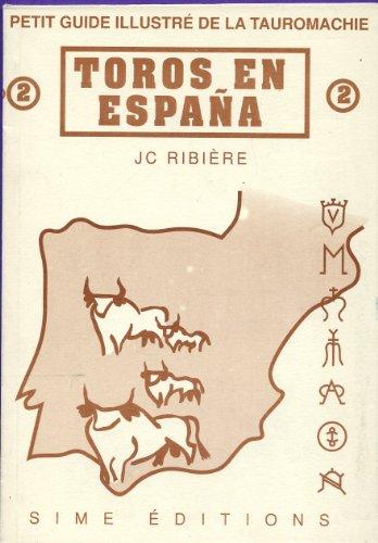 petit guide illustré de la tauromachie - 2 - Toros en espana -