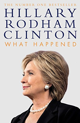 What Happened by [Clinton, Hillary Rodham]