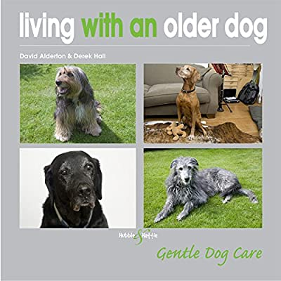 Living with an Older Dog (Gentle Dog Care) by Hubble&Hattie an imprint of Veloce Publishing Ltd