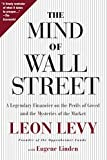 The Mind of Wall Street: A Legendary Financier on the Perils of Greed and the Mysteries of the Market