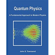 Quantum Physics: A Fundamental Approach to Modern Physics