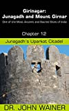 Girinagar: Junagadh and Mount Girnar - Chapter 12: Junagadh's Uparkot Citadel (Part of the book Girinagar: Junagadh and Mount Girnar - One of the Most Ancient and Sacred Sites of India)
