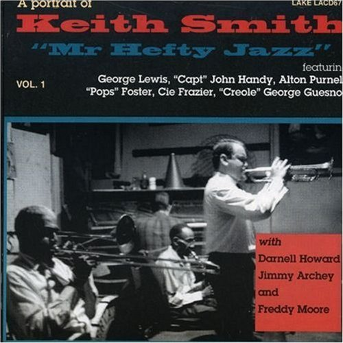 a-portrait-of-keith-smith-mr-hefty-jazz-vol-1