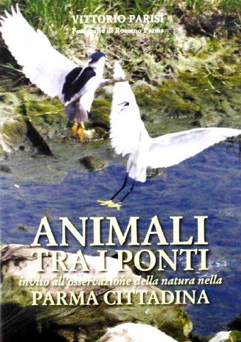 Animali tra i ponti. Invito all'osservazione della natura nella Parma cittadina