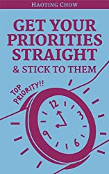 Priorities Makeover: How to Get Your Priorities Straight and Get Important Things Done