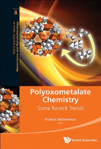 Polyoxometalate Chemistry:Some Recent Trends (World Scientific Series in Nanoscience and Nanotechnology Book 8) (English Edition)