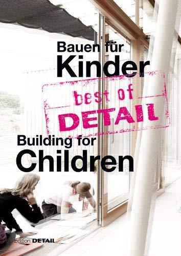 best of DETAIL Bauen für Kinder / Building for Children: Highlights aus DETAIL / Highlights from DETAIL