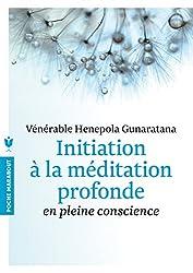 Initiation à la méditation profonde: en pleine conscience