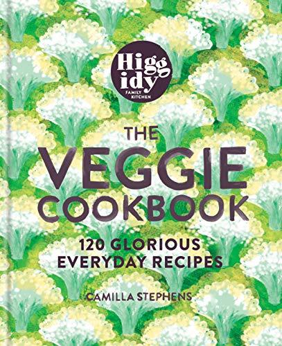 Higgidy - The Veggie Cookbook: 120 glorious everyday recipes