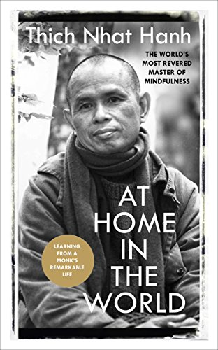 At Home In The World: Stories and Essential Teachings From A Monk's Life (English Edition)