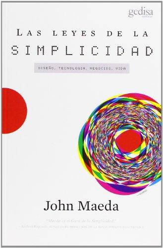 Las Leyes De La Simplicidad (Libertad y cambio) por John Maeda