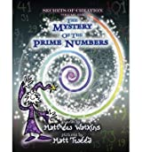 [(Secrets of Creation: Volume 1: The Mystery of the Prime Numbers)] [Author: Matthew Watkins] published on (March, 2015)