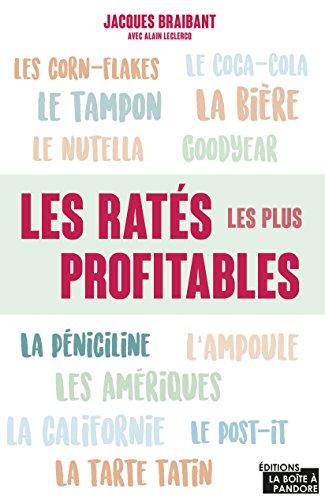Les ratés les plus profitables - Jacques Braibant & Alain Leclercq (2018) sur Bookys