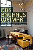 Das Bauhaus in Weimar: Von Anni Albers bis Wilhelm Wagenfeld