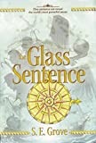 The Glass Sentence (Mapmakers Trilogy) by S E Grove (2014-06-26)