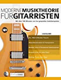 Moderne Musiktheorie für Gitarristen: Mit über 180 Minuten von live gespielten Audiobeispielen (Musiktheorie für Gitarre 1)