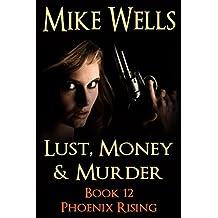 Lust, Money & Murder, Book 12 - Phoenix Rising (Lust, Money & Murder )