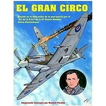 """1: El Gran Circo Volumen I: Adaptación ilustrada del best-seller de post-guerra del famoso """"As"""" de la aviación que sirvió en la R.A.F Pierre Clostermann durante la II Guerra Mundial: Volume 1"""