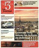 Telecharger Livres 13EME LE JOURNAL du 01 02 2012 COMMENT FAIRE BAISSER LES FACTURES DE CHAUFFAGES RETROUVEZ LA JOURNEE INTERNATIONALE DES FEMMES LA MAISON DU DEVELOPPEMENT ECONOMIQUE ET DE L EMPLOI AUTOLIB 2 MOIS APRES LE PARISSOLIDAIRE LA COLOCATION INTERGENRATIONNELLE LE PAPY DANSEUR DE LA PLACE D ITALIE (PDF,EPUB,MOBI) gratuits en Francaise