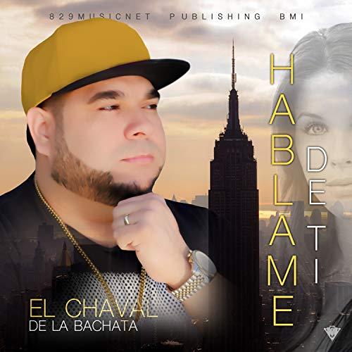 Hablame De Ti - El Chaval