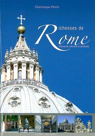 Richesses de Rome - Itinéraires culturels et spirituels