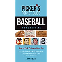 Picker's Pocket Guide - Baseball Memorabilia: How to Pick Antiques Like a Pro