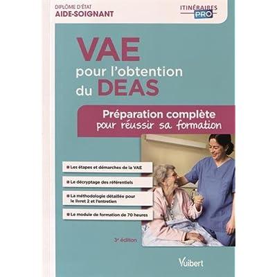 VAE pour l'obtention du DEAS - Préparation complète pour réussir sa formation - Diplôme d'État d'Aide-soignant