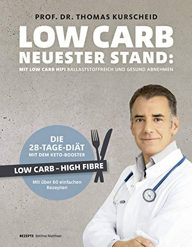 Low Carb - neuester Stand: mit Low Carb HiFi ballaststoffreich und gesund abnehmen - Low Carb - High Fibre - Die 28-Tage-Diät mit dem Keto-Booster - über 60 einfache Rezepte (Gesund-Kochbücher BJVV)