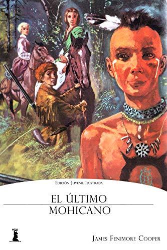 El Último Mohicano: Edición Juvenil Ilustrada eBook: Fenimore ...